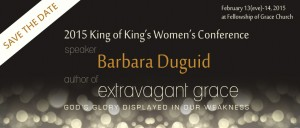 2015 King of Kings Church Women's Conference with speaker Barbara Duguid